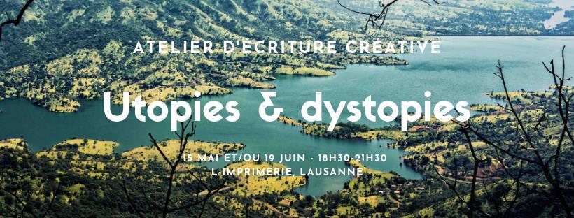 Utopies et dystopies, atelier d'écriture créative