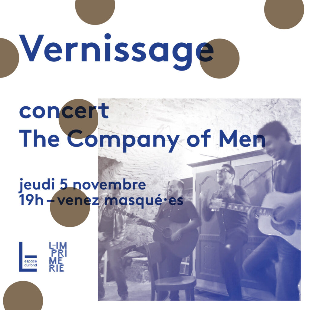 The company of Men à L-Imprimerie
